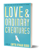 Cover of Love and Ordinary Creatures